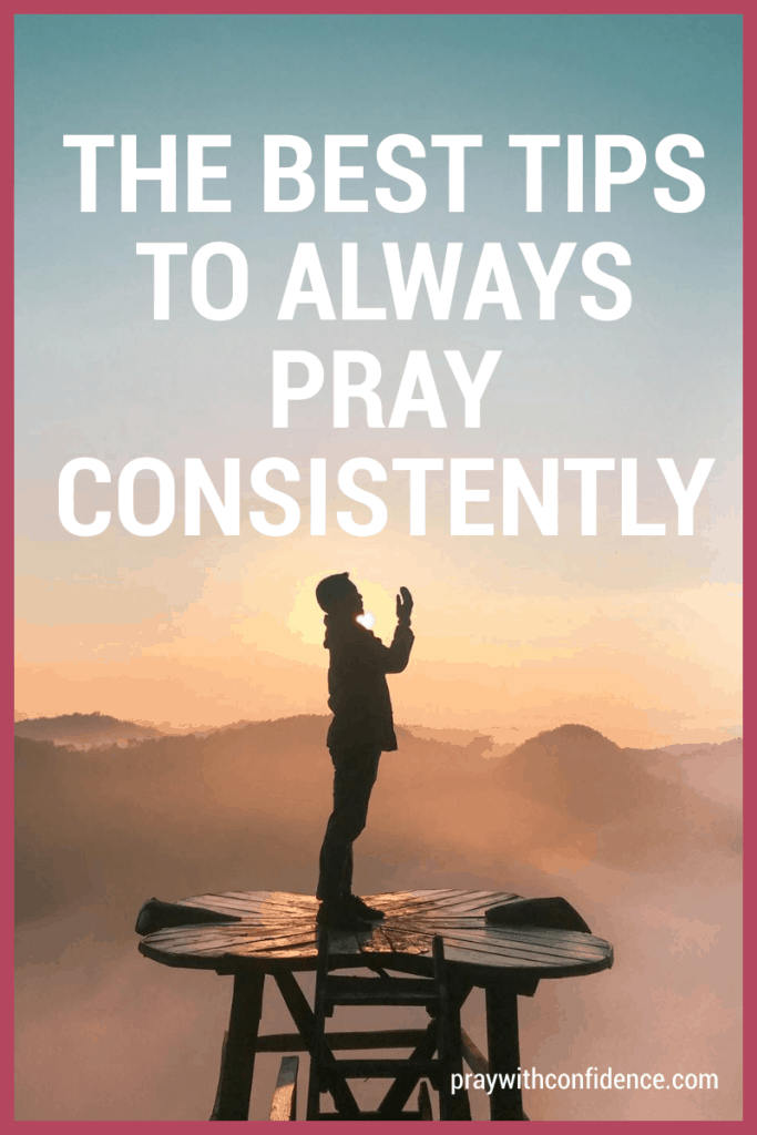 how to pray consistently