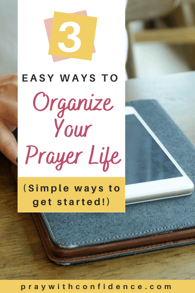 learn how to organize your prayer life
