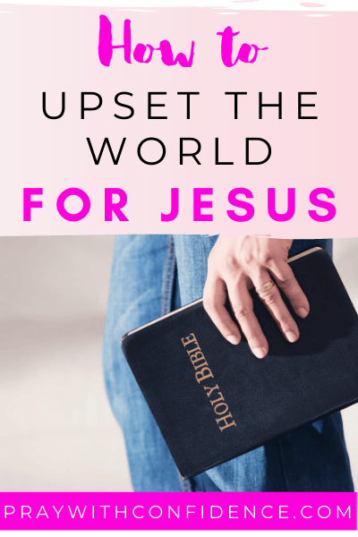 how to upset the world